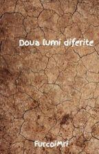 Doua lumi diferite by FurcoiMri
