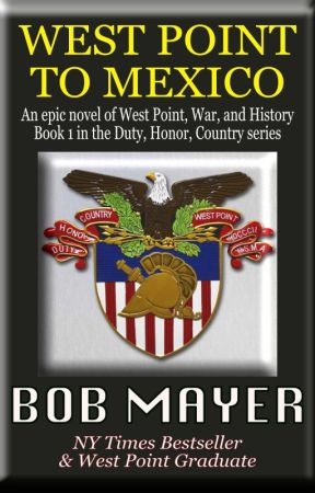 West Point to Mexico (Duty, Honor, Country) by BobMayer