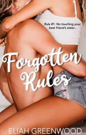 Forgotten Rules (18+) by EliahGreenwood