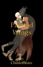 Painted Wings (A Fallacy x Encre book) [NOW BEING EDITED] by ChildofBears