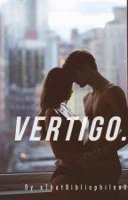 Vertigo by XxthatbibliophilexX