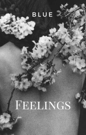 FEELINGS  by thecrazyworldofblue
