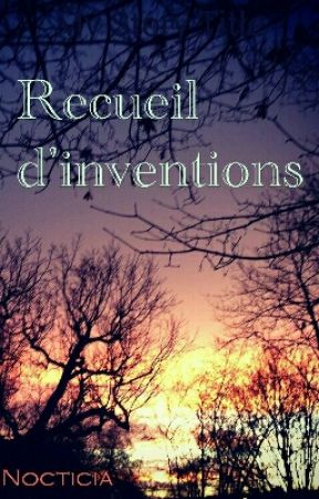Recueil d'inventions by Nocticia