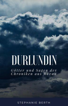 Durlundin - Götter und Sagen der Chroniken aus Ravan by KirstenSchwarz