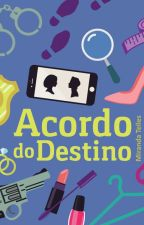 Acordo do Destino by MirandaTelles