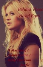 Behind These Hazel Eyes (A Maroon 5/Adam Levine/Kelly Clarkson fanfic) by DarkAngelDesiree19