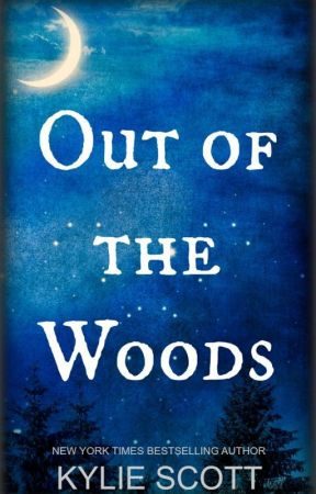 Out of the Woods by Kylie-Scott
