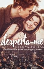 Desperta-me by MilenaFariass