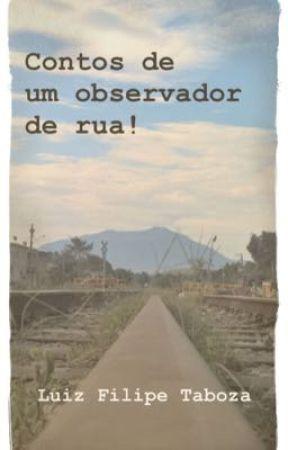 Contos de um observador de rua by filipe_taboza