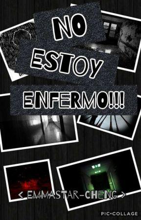 NO ESTOY ENFERMO!!!! by EmmaStar-Cheng