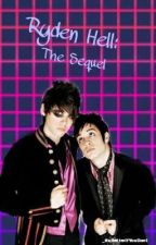 Ryden Hell: The Sequel by _ItsBetterIfYouDont