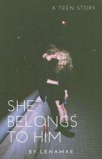 She Belongs To Him by lenamae01