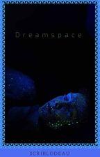 DreamSpace by scriblodeau