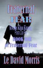 Fraternal FEAR I by ldmorris2