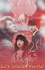 El amor llega en silencio - HunHan  by LuXiao27