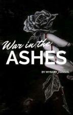 War In The Ashes by mybaby_hansol
