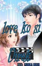 LOVE KO SI DIREK ✔ by marlablue