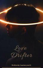 Love Drifter by courtneyzoe45