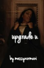 Upgrade U by messynormani