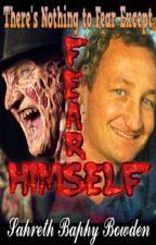 Fear Himself [Freddy Krueger x Reader] by Baphy1428