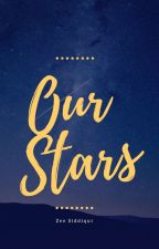 Our Stars  by zeeSiddiqui
