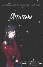Assassins | Book 1 by Alexandria_Blaire