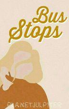 bus stops |✓| by planetjulpiter