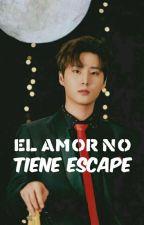 EL AMOR NO TIENE ESCAPE by 09_ygi