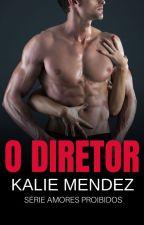 O DIRETOR - DEGUSTAÇÃO by kalieMendez