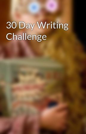 30 Day Writing Challenge by lunaZhang22