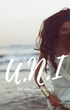 U.N.I. (Book 3 of U.N.I. Trilogy) (SC, #3) by frappiness
