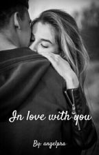 In Love With You by angelpra