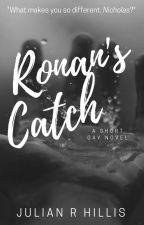 Ronan's Catch ( A Gay Short Story) by -SicklySweet-