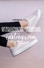 Stranger Things ; Instagram by milliehappiness