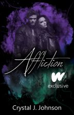 AFFLICTION (Book 1 of the Affliction Series) by CrystalJJohnson
