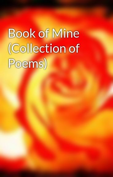 Book of Mine (Collection of Poems) by midnightchangeling
