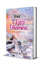 I Want You, Kay Dhamina (TERBIT)  by AireenAryana