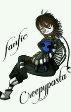 Fanfic Creepypasta (yaoi, Yuri)  by hanaki-chan