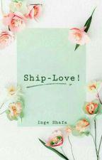 Ship-Love! : Kamu dan Jarak by coklatpth