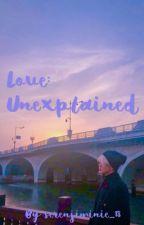 Love: Unexplained [Jimin ff] by serenjiminie_18