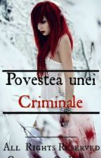 Povestea unei criminale: My kind of love // Volum II by CemeteryOfBlood