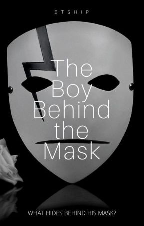 The Boy Behind the Mask by BTShip