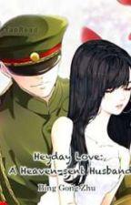 Heyday Love: A Heaven-sent Husband   by dialektrix