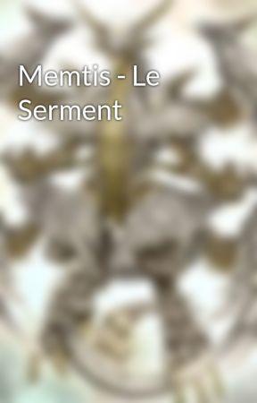 Memtis - Le Serment by SamuelAldeas