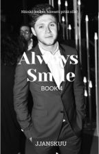 Always Smile | Book 4 | Niall Horan | VALMIS by jjanskuu