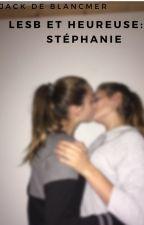 Lesb et heureuse : Stéphanie by Jackdeblancmer