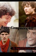 Love Conquers All by AngelOfTheLord_101