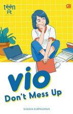 Vio: Don't Mess Up by shadriella