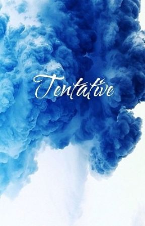 Tentative by BookeLover