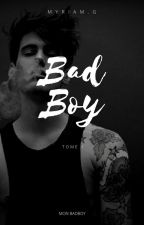 Mon Bad Boy - TOME 1 by MyriasyLecture